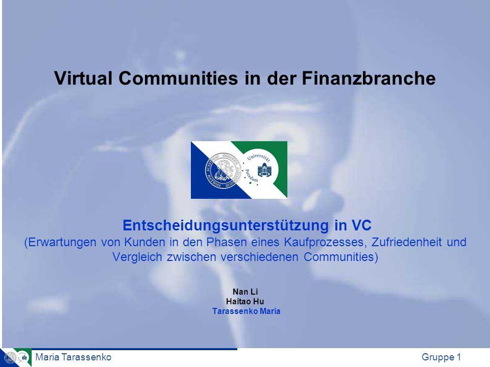 Maria TarassenkoGruppe 1 Virtual Communities in der Finanzbranche Entscheidungsunterstützung in VC (Erwartungen von Kunden in den Phasen eines Kaufpro
