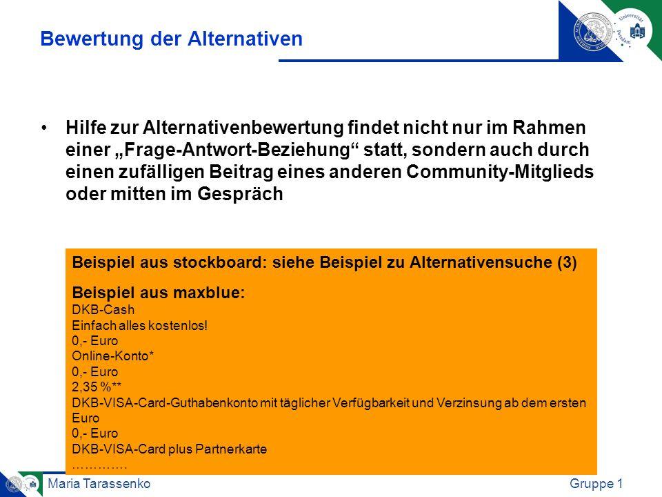 Maria TarassenkoGruppe 1 Bewertung der Alternativen Hilfe zur Alternativenbewertung findet nicht nur im Rahmen einer Frage-Antwort-Beziehung statt, so