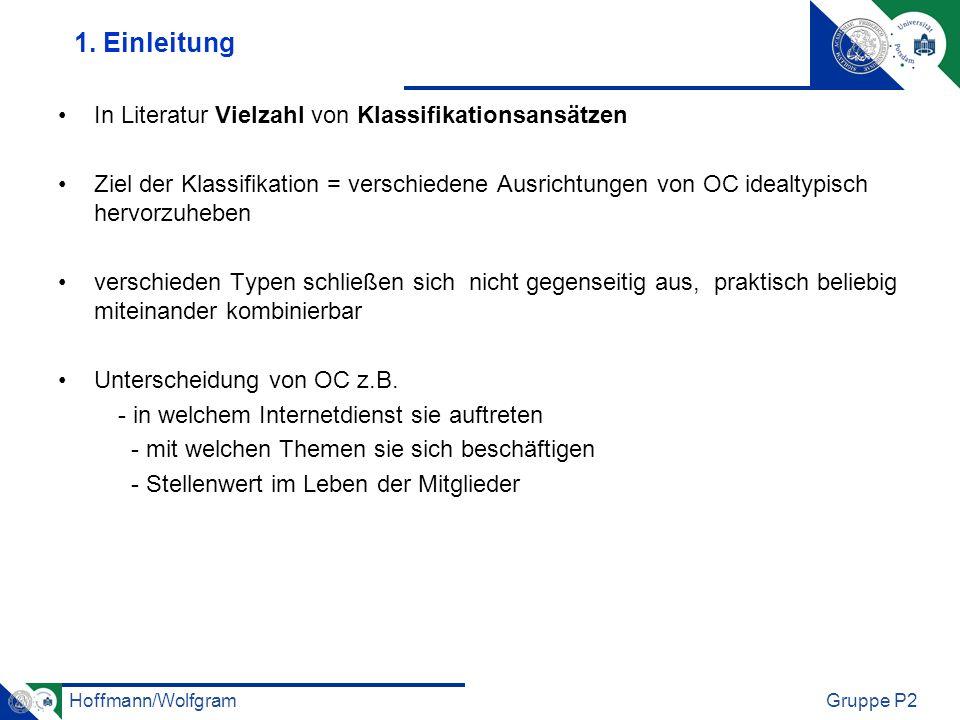 Hoffmann/WolfgramGruppe P2 1. Einleitung In Literatur Vielzahl von Klassifikationsansätzen Ziel der Klassifikation = verschiedene Ausrichtungen von OC