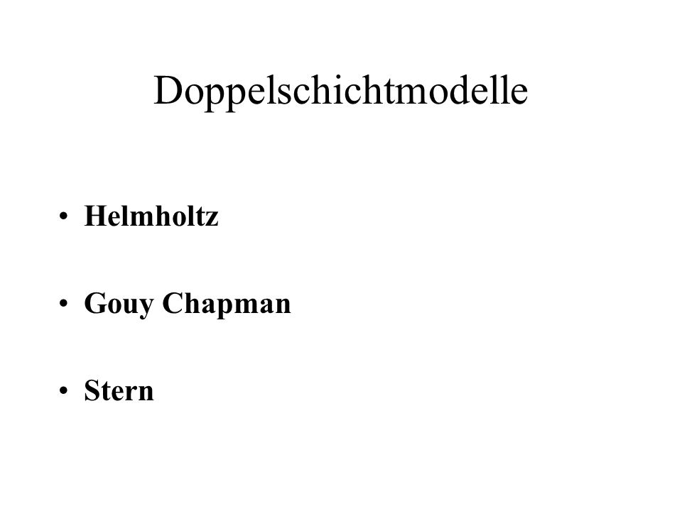 Doppelschichtmodelle Helmholtz Gouy Chapman Stern