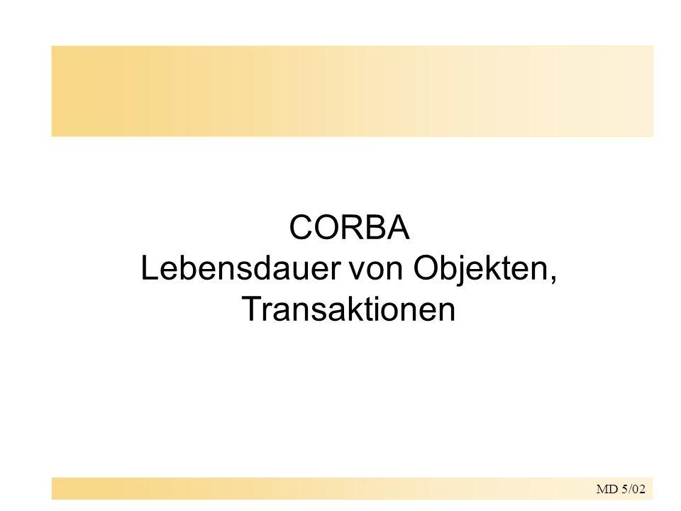 MD 5/02 CORBA Lebensdauer von Objekten, Transaktionen