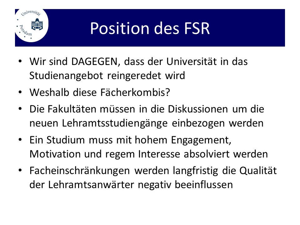 Wir sind DAGEGEN, dass der Universität in das Studienangebot reingeredet wird Weshalb diese Fächerkombis.