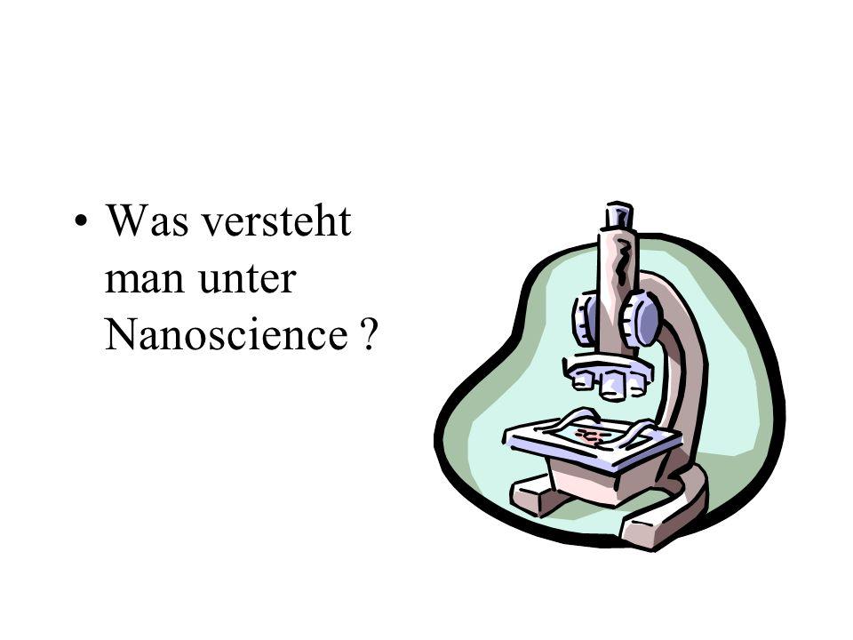 Was versteht man unter Nanoscience ?
