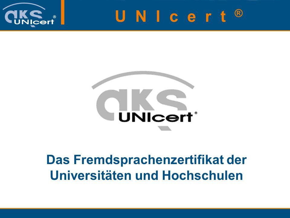 Das Fremdsprachenzertifikat der Universitäten und Hochschulen U N I c e r t ®