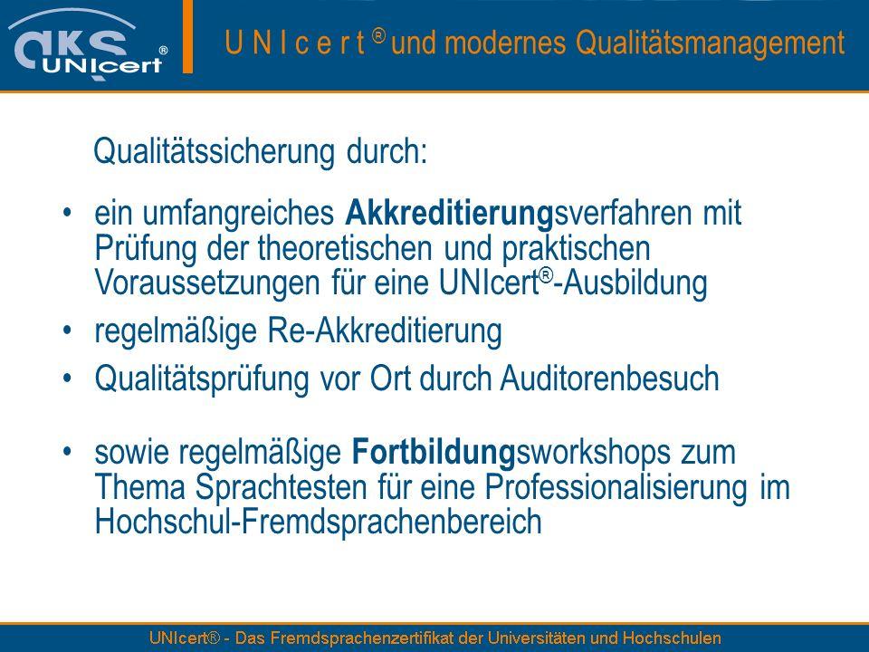 Qualitätssicherung durch: ein umfangreiches Akkreditierung sverfahren mit Prüfung der theoretischen und praktischen Voraussetzungen für eine UNIcert ®
