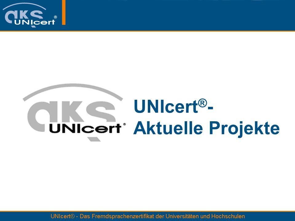 UNIcert ® - Aktuelle Projekte