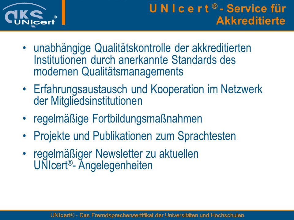 U N I c e r t ® - Service für Akkreditierte unabhängige Qualitätskontrolle der akkreditierten Institutionen durch anerkannte Standards des modernen Qu