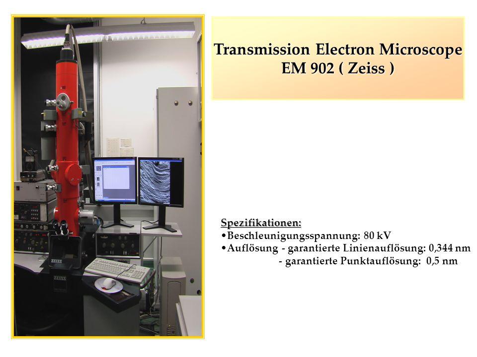 Transmission Electron Microscope EM 902 ( Zeiss ) Spezifikationen: Beschleunigungsspannung: 80 kV Auflösung - garantierte Linienauflösung: 0,344 nm -