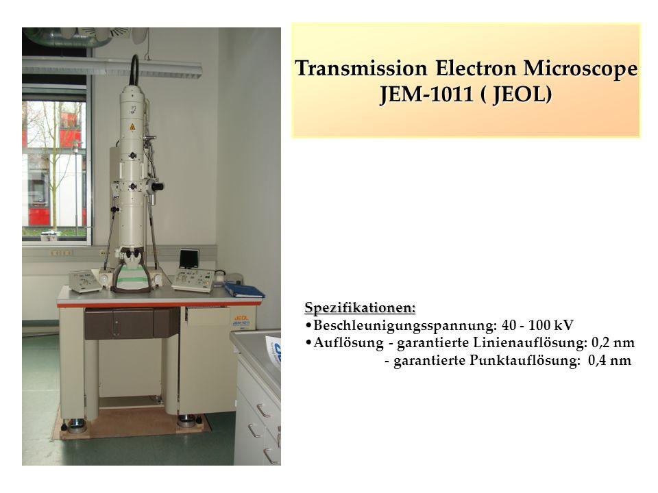 Transmission Electron Microscope JEM-1011 ( JEOL) Spezifikationen: Beschleunigungsspannung: 40 - 100 kV Auflösung - garantierte Linienauflösung: 0,2 n