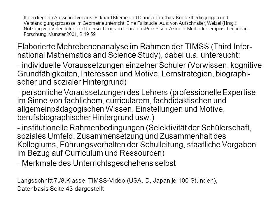 Ihnen liegt ein Ausschnitt vor aus: Eckhard Klieme und Claudia Thußbas: Kontextbedingungen und Verständigungsprozesse im Geometrieunterricht: Eine Fallstudie.