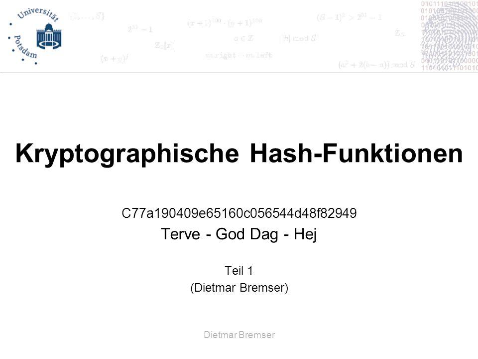 Dietmar Bremser Kryptographische Hash-Funktionen C77a190409e65160c056544d48f82949 Terve - God Dag - Hej Teil 1 (Dietmar Bremser)