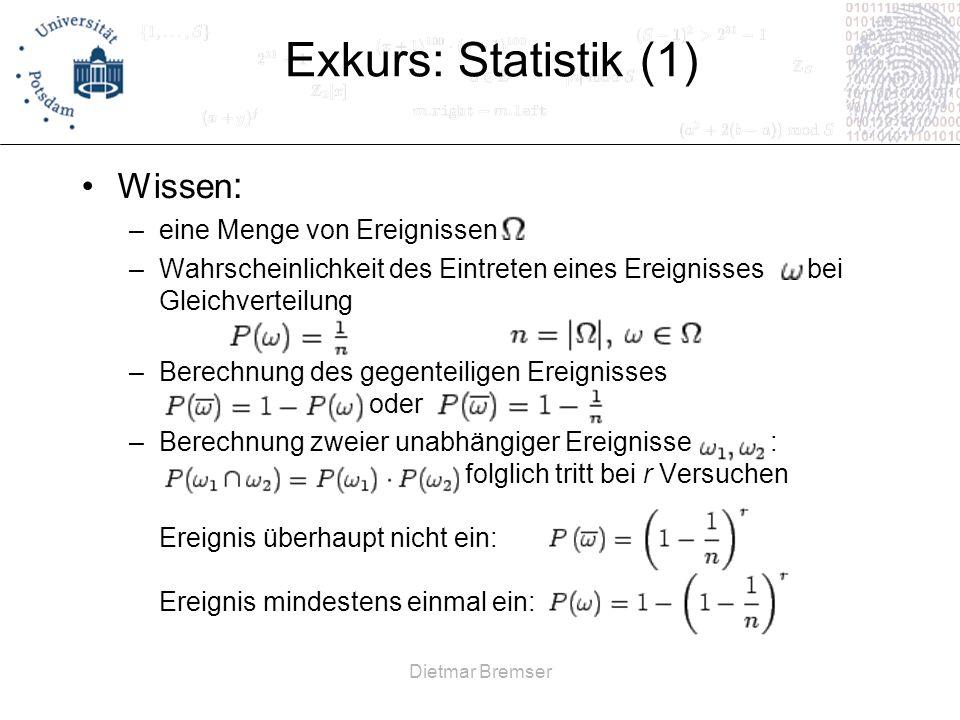 Dietmar Bremser Exkurs: Statistik (1) Wissen : –eine Menge von Ereignissen –Wahrscheinlichkeit des Eintreten eines Ereignisses bei Gleichverteilung –B