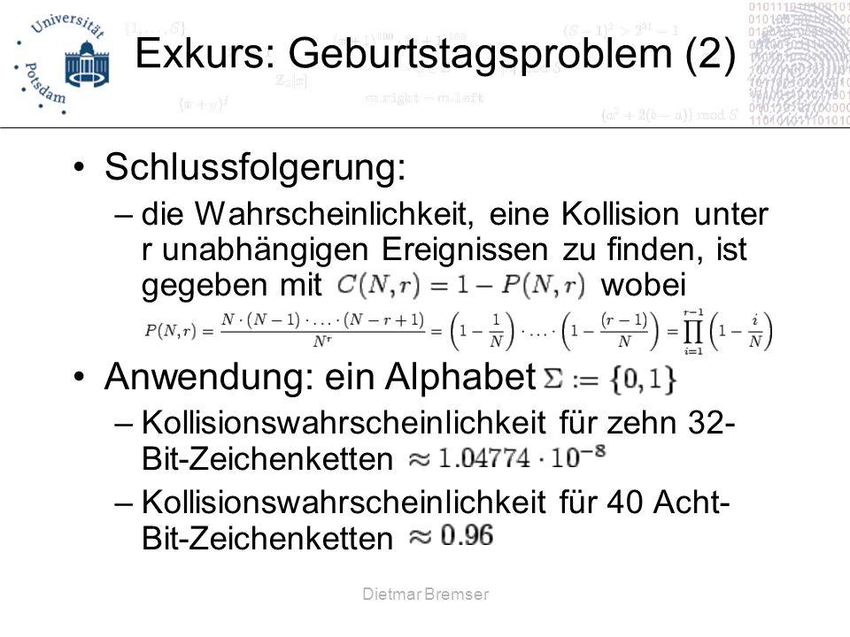 Dietmar Bremser Exkurs: Geburtstagsproblem (2) Schlussfolgerung: –die Wahrscheinlichkeit, eine Kollision unter r unabhängigen Ereignissen zu finden, i