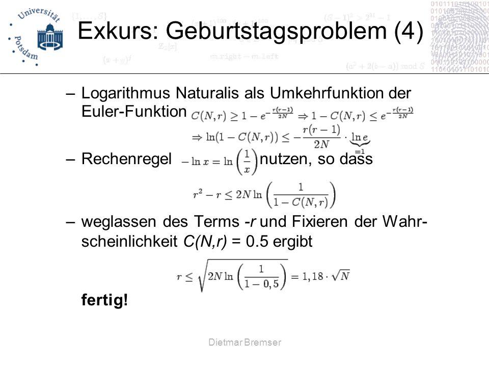 Dietmar Bremser Exkurs: Geburtstagsproblem (4) –Logarithmus Naturalis als Umkehrfunktion der Euler-Funktion –Rechenregel nutzen, so dass –weglassen de