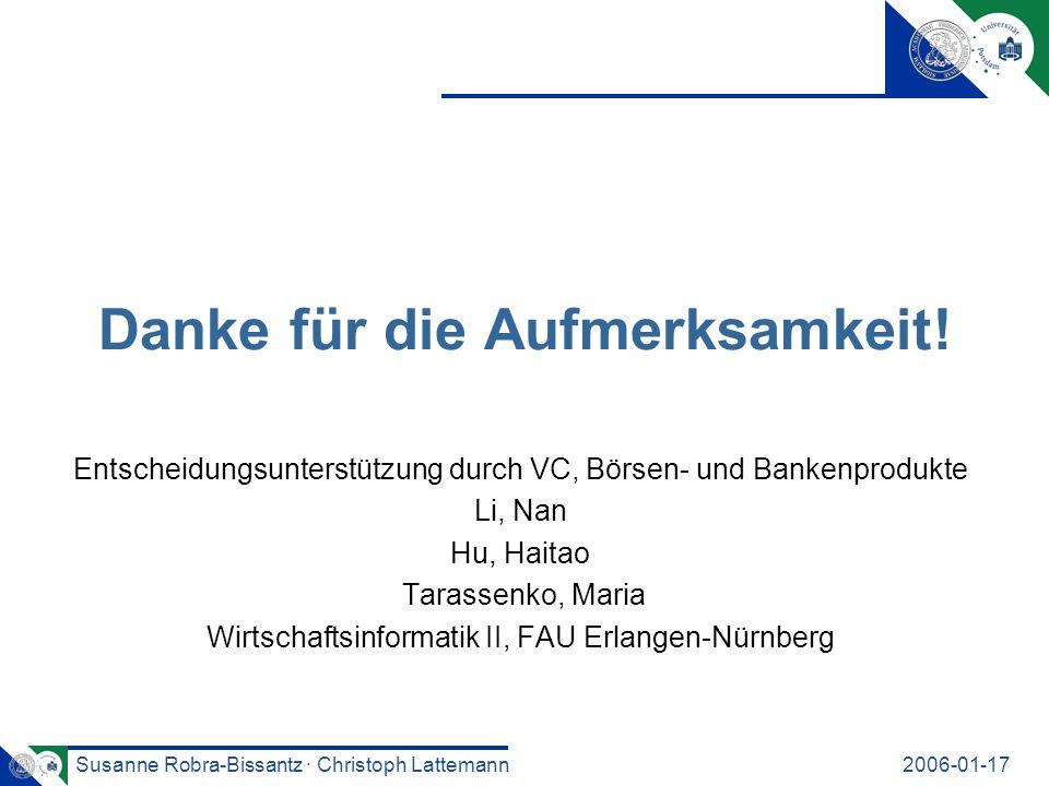Susanne Robra-Bissantz · Christoph Lattemann2006-01-17 Danke für die Aufmerksamkeit.