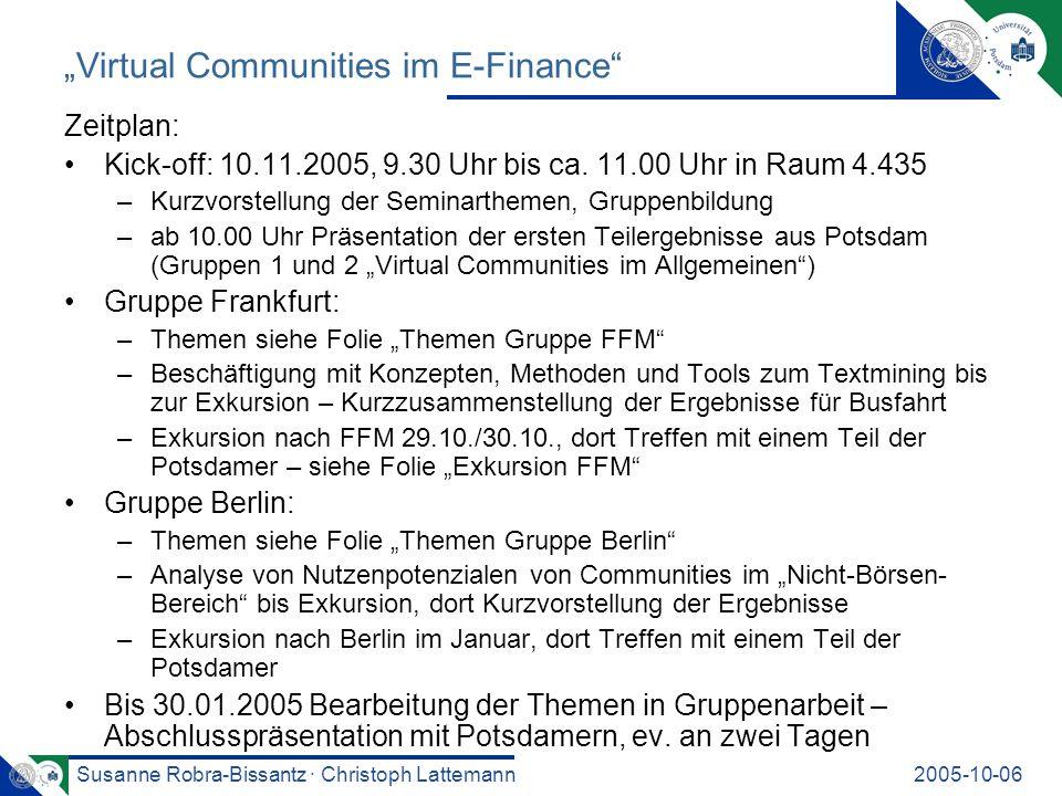 Susanne Robra-Bissantz · Christoph Lattemann2005-10-06 Virtual Communities im E-Finance Zeitplan: Kick-off: 10.11.2005, 9.30 Uhr bis ca.