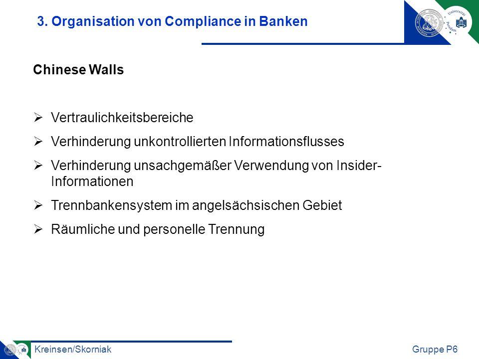 Kreinsen/SkorniakGruppe P6 Chinese Walls Vertraulichkeitsbereiche Verhinderung unkontrollierten Informationsflusses Verhinderung unsachgemäßer Verwend