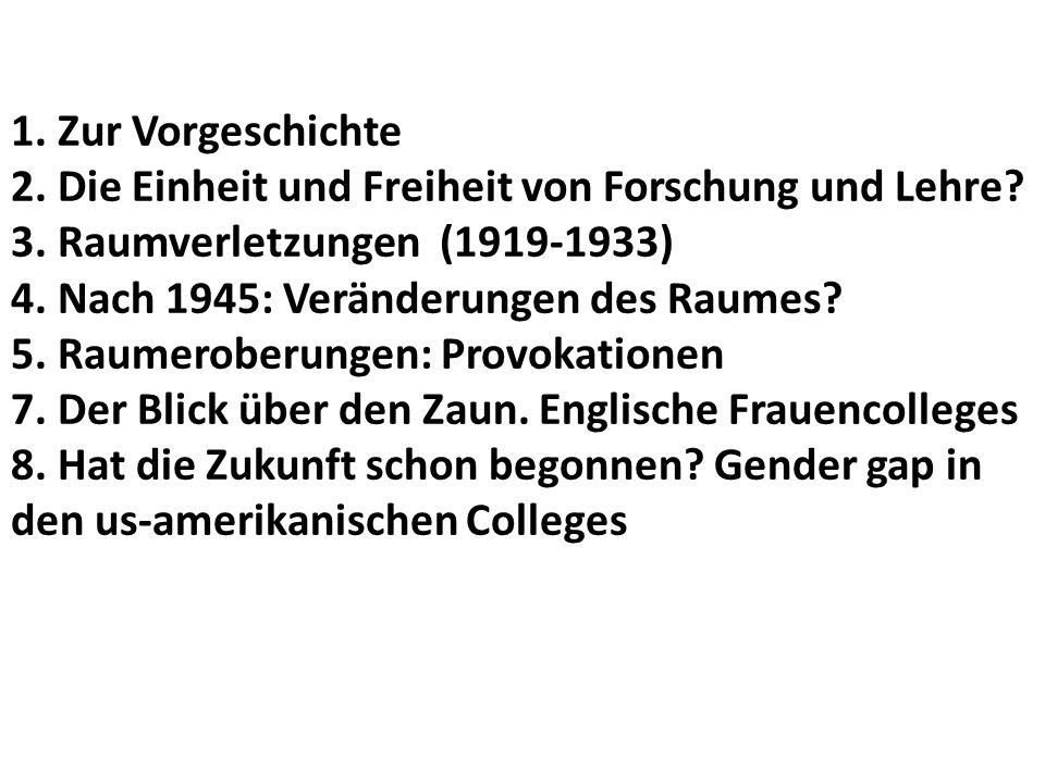 1. Zur Vorgeschichte 2. Die Einheit und Freiheit von Forschung und Lehre.