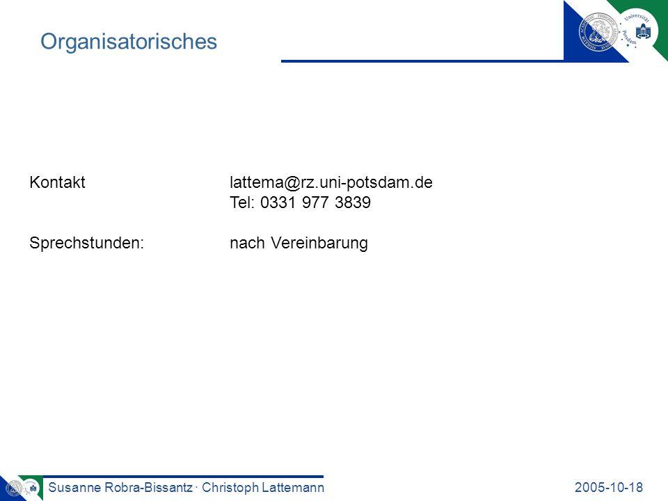 Susanne Robra-Bissantz · Christoph Lattemann2005-10-18 Zeitliche Abfolge Potsdam Vorarbeiten von Themen in Potsdam Gemeinsame, standort- übergreifend Bearbeitung von Themen Präsentation (per Video nach Nürnberg?) gemeinsame Präsentation Exkursion Deutsche Börse & Postbank Abschluss- arbeit 18.10.