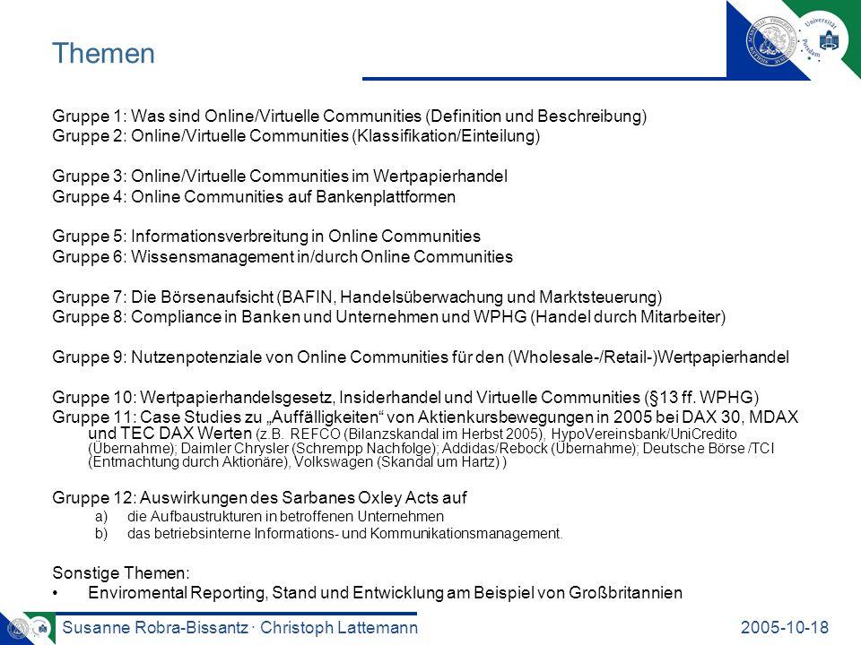 Susanne Robra-Bissantz · Christoph Lattemann2005-10-18 Themen Gruppe 1: Was sind Online/Virtuelle Communities (Definition und Beschreibung) Gruppe 2: