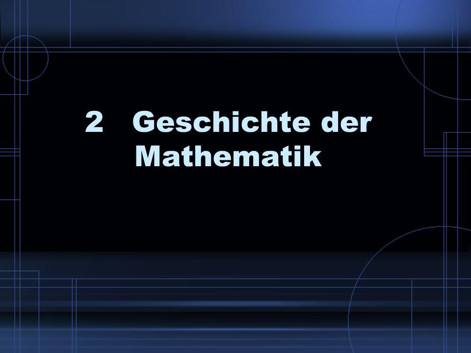 2Geschichte der Mathematik