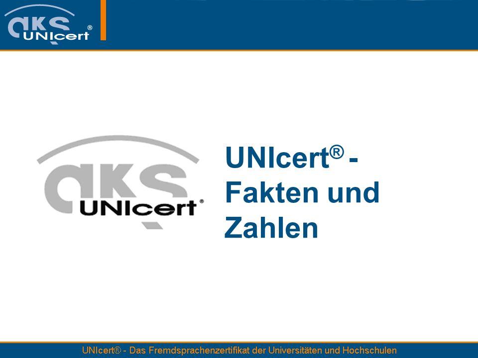 UNIcert ® - Fakten und Zahlen
