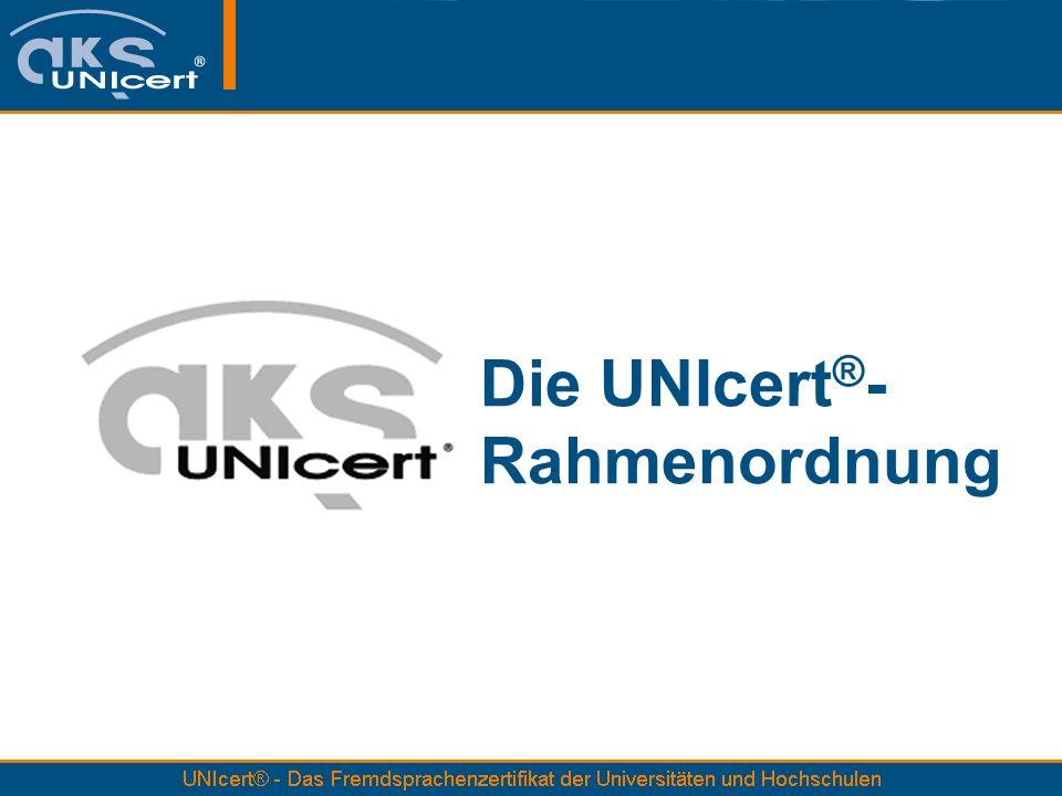 Die UNIcert ® - Rahmenordnung