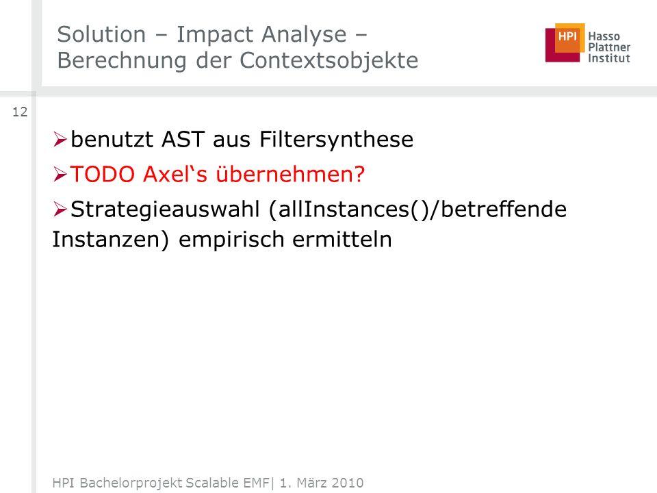 Solution – Impact Analyse – Berechnung der Contextsobjekte HPI Bachelorprojekt Scalable EMF| 1.