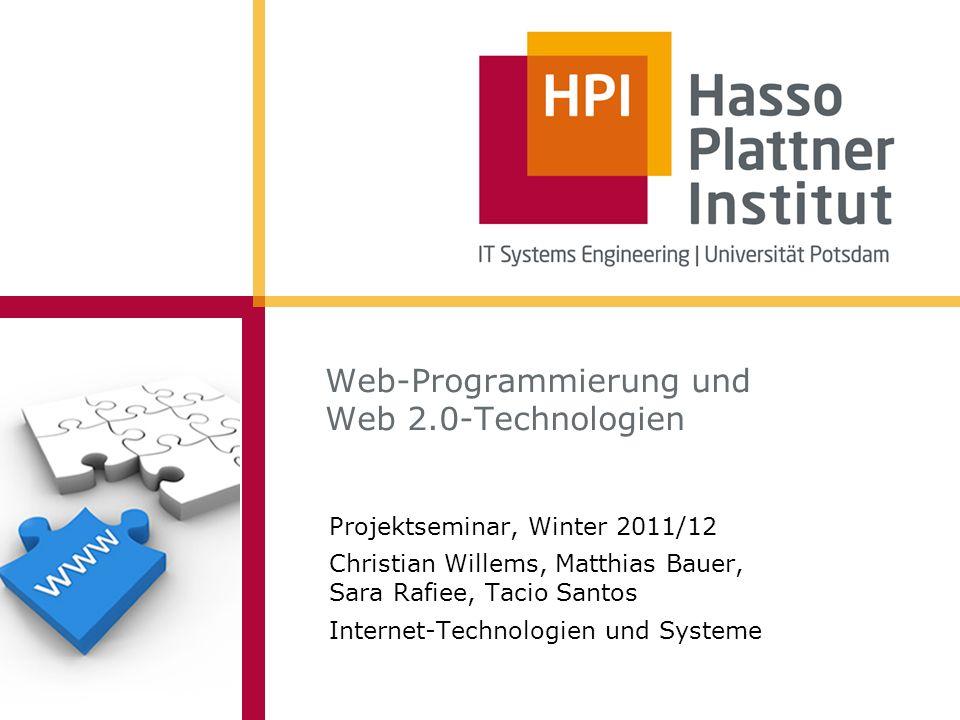 Web-Programmierung und Web 2.0-Technologien Projektseminar, Winter 2011/12 Christian Willems, Matthias Bauer, Sara Rafiee, Tacio Santos Internet-Techn