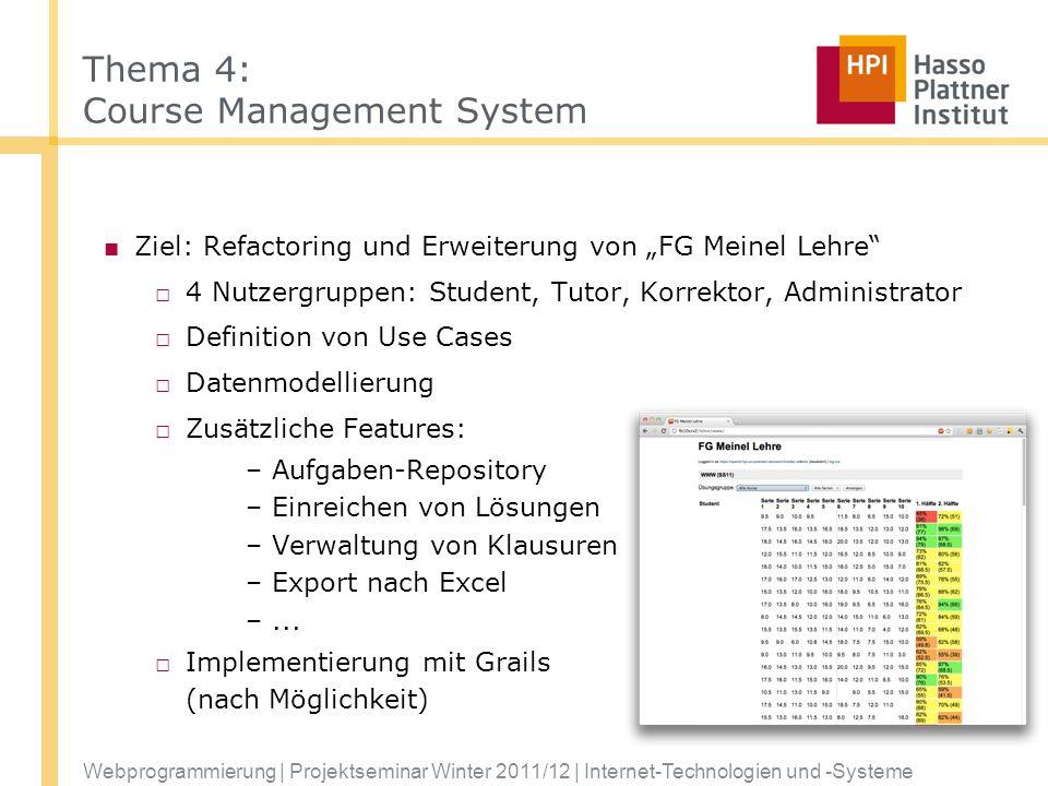 Webprogrammierung | Projektseminar Winter 2011/12 | Internet-Technologien und -Systeme Thema 4: Course Management System Ziel: Refactoring und Erweite