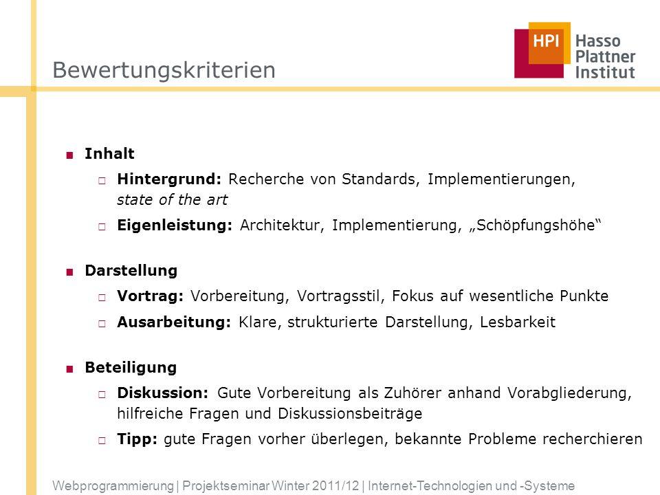 Webprogrammierung | Projektseminar Winter 2011/12 | Internet-Technologien und -Systeme Bewertungskriterien Inhalt Hintergrund: Recherche von Standards