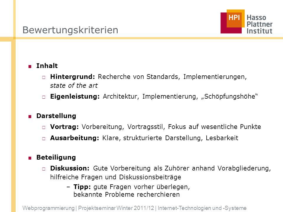 Bewertungskriterien Inhalt Hintergrund: Recherche von Standards, Implementierungen, state of the art Eigenleistung: Architektur, Implementierung, Schö