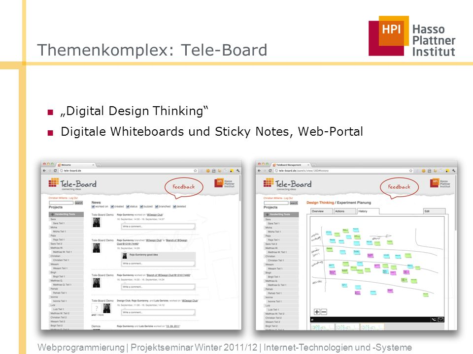 Webprogrammierung | Projektseminar Winter 2011/12 | Internet-Technologien und -Systeme Themenkomplex: Tele-Board Digital Design Thinking Digitale Whiteboards und Sticky Notes, Web-Portal