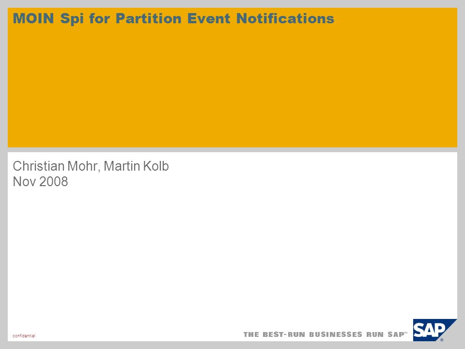 confidential© SAP 2008 / Page 2 Overview of partition events (status quo) Which partition events do exist.