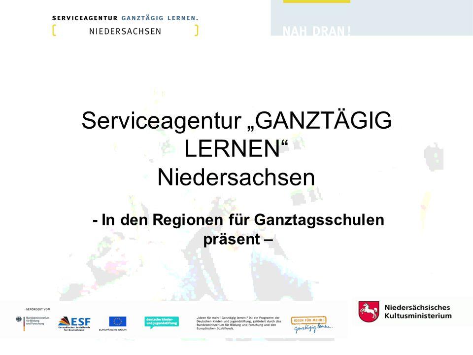 Serviceagentur GANZTÄGIG LERNEN Niedersachsen - In den Regionen für Ganztagsschulen präsent –