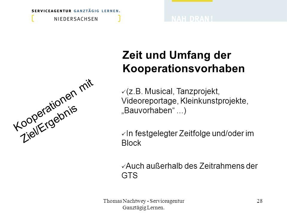 Thomas Nachtwey - Serviceagentur Ganztägig Lernen. 28 Kooperationen mit Ziel/Ergebnis Zeit und Umfang der Kooperationsvorhaben (z.B. Musical, Tanzproj