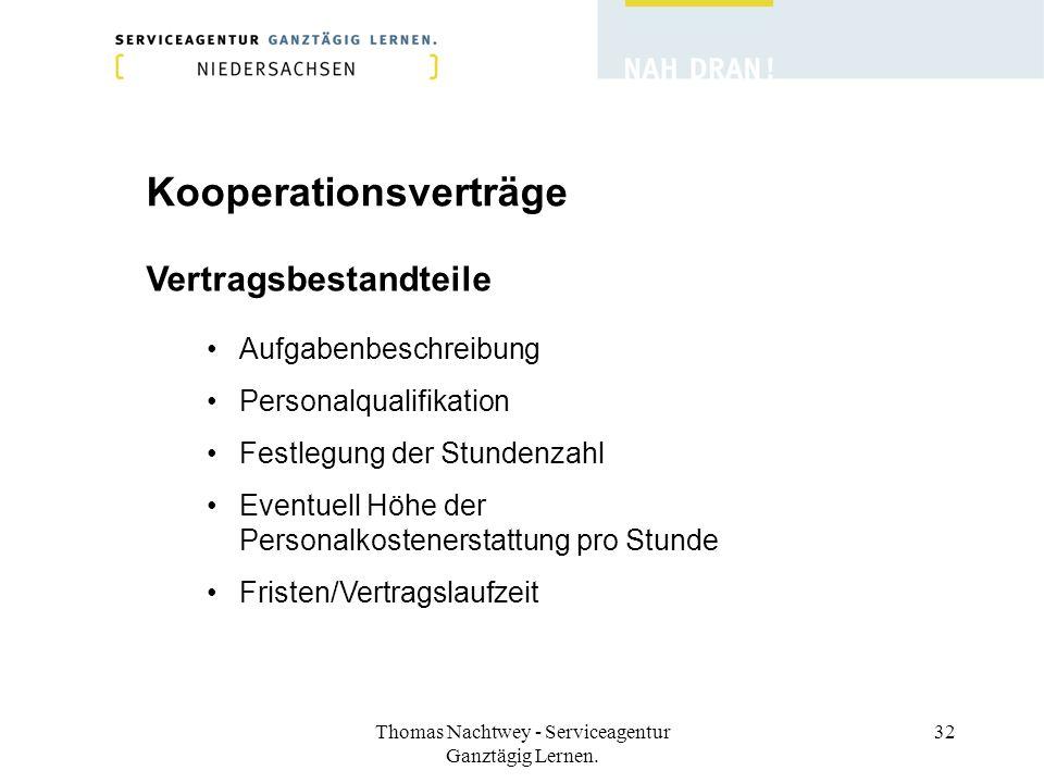 Thomas Nachtwey - Serviceagentur Ganztägig Lernen. 32 Kooperationsverträge Aufgabenbeschreibung Personalqualifikation Festlegung der Stundenzahl Event