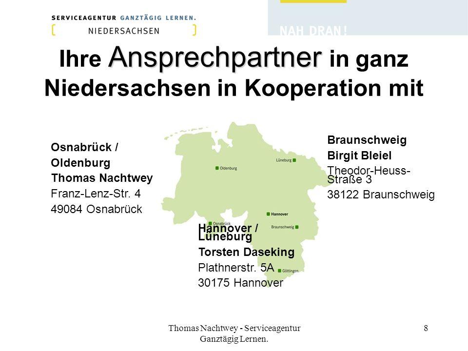 Thomas Nachtwey - Serviceagentur Ganztägig Lernen. 8 Ansprechpartner Ihre Ansprechpartner in ganz Niedersachsen in Kooperation mit Osnabrück / Oldenbu