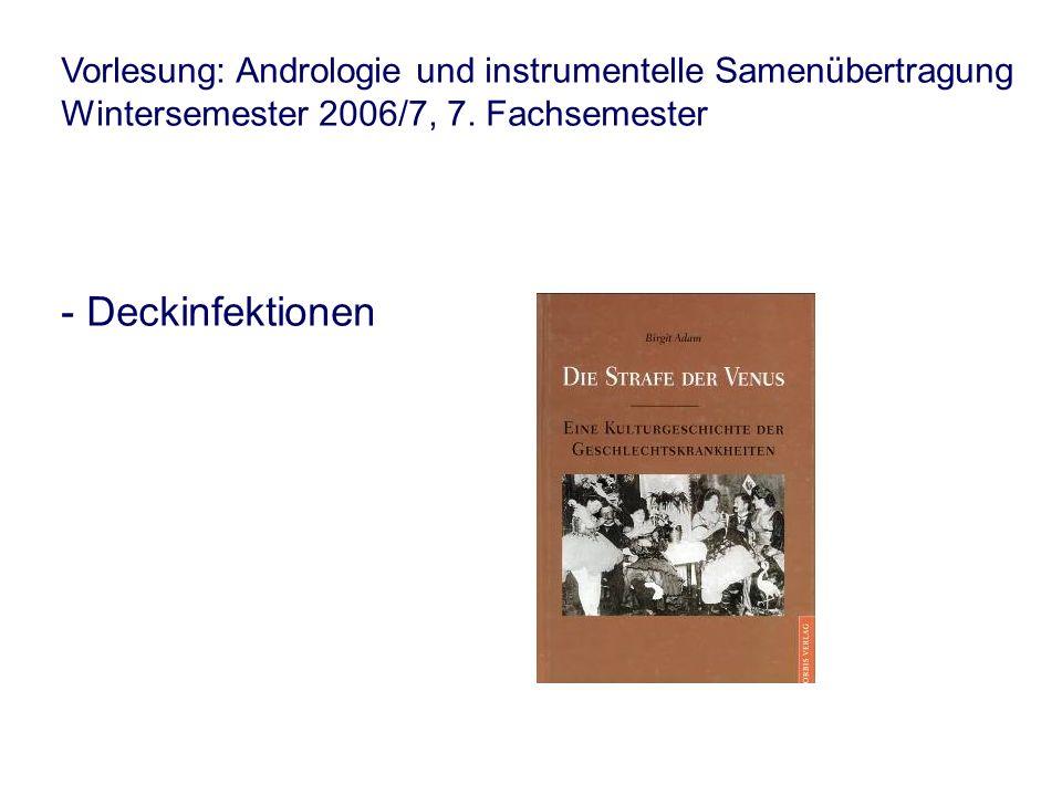 Vorlesung: Andrologie und instrumentelle Samenübertragung Wintersemester 2006/7, 7. Fachsemester - Deckinfektionen