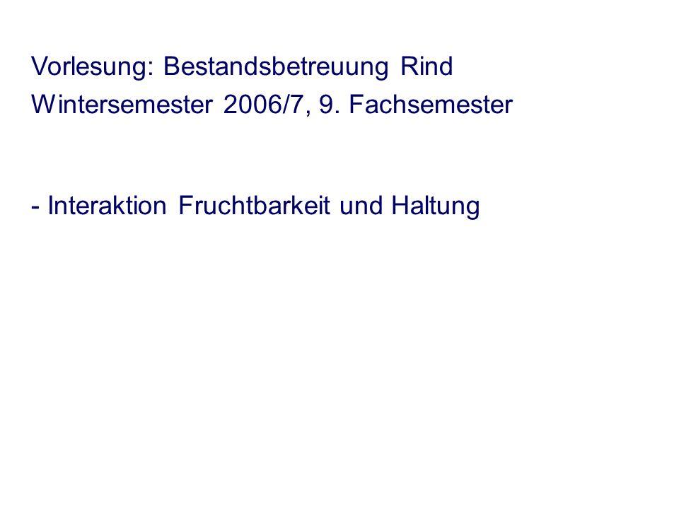 Vorlesung: Bestandsbetreuung Rind Wintersemester 2006/7, 9.