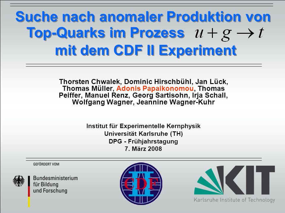 2 Suche nach anomaler Produktion von Top-Quarks im Prozess mit dem CDF II Experiment Anomale FCNC als Fenster zu neuer Physik FCNC: Flavor-ändernde Neutrale Ströme stark unterdrückt im SM (GIM-Mechanismus) signifikant in Erweiterungen des SM (z.B.