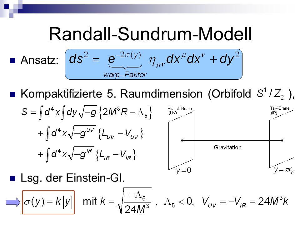 Randall-Sundrum-Modell Ansatz: Kompaktifizierte 5. Raumdimension (Orbifold ), Lsg. der Einstein-Gl.