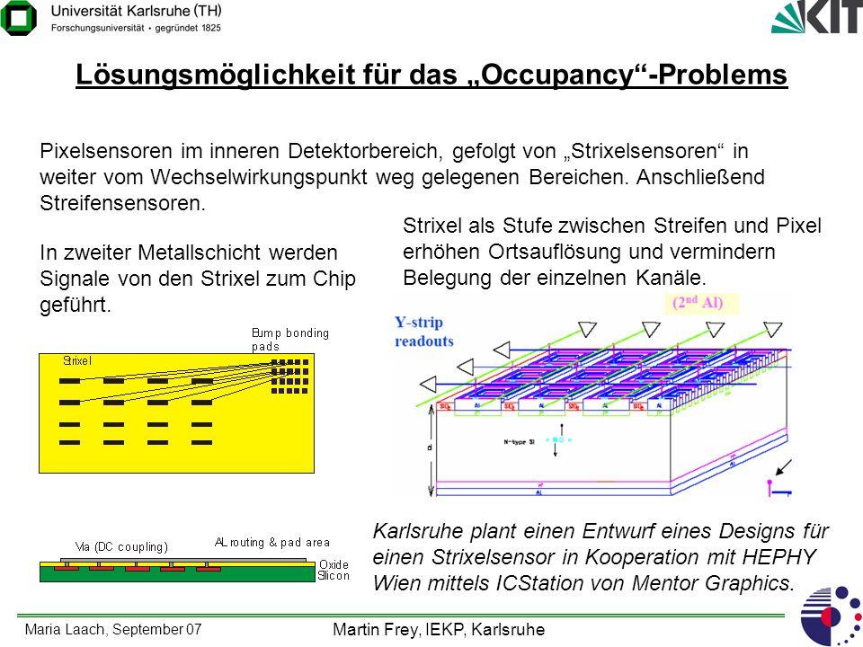 Maria Laach, September 07 Martin Frey, IEKP, Karlsruhe Lösungsmöglichkeit für das Occupancy-Problems Pixelsensoren im inneren Detektorbereich, gefolgt