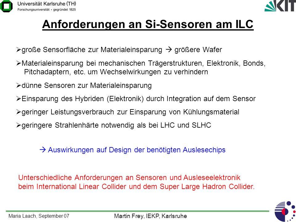Maria Laach, September 07 Martin Frey, IEKP, Karlsruhe Größere Sensorfläche erreichbar durch: Versehen mit neu entwickelter Ausleseelektronik (UMC 180 nm bzw.