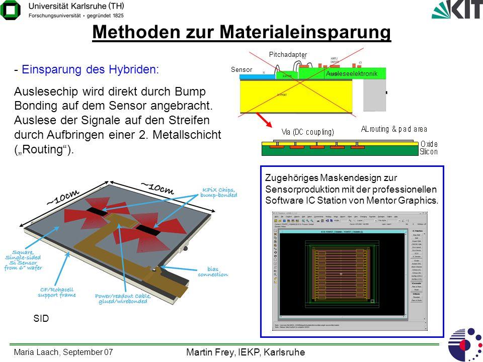 Maria Laach, September 07 Martin Frey, IEKP, Karlsruhe Methoden zur Materialeinsparung - Einsparung des Hybriden: Auslesechip wird direkt durch Bump B