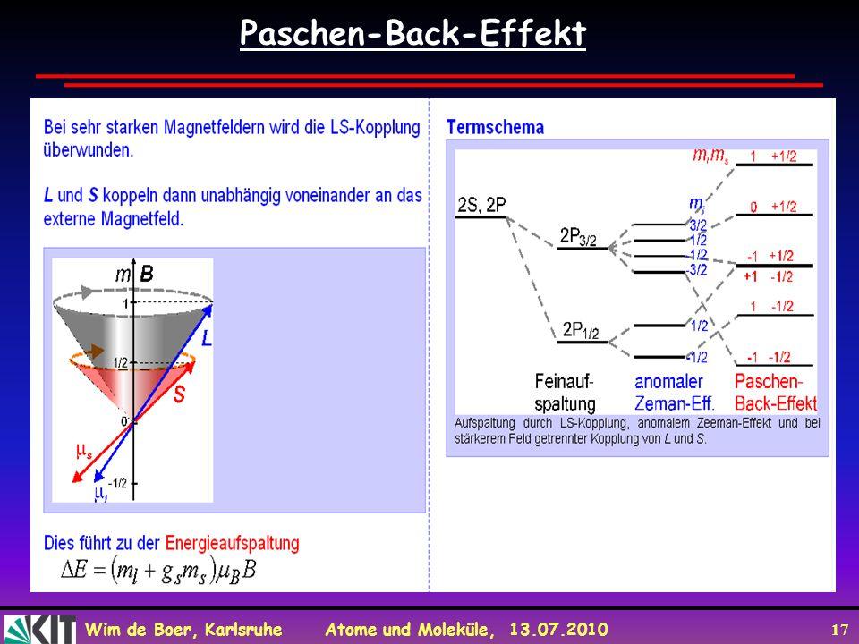 Wim de Boer, Karlsruhe Atome und Moleküle, 13.07.2010 17 Paschen-Back-Effekt