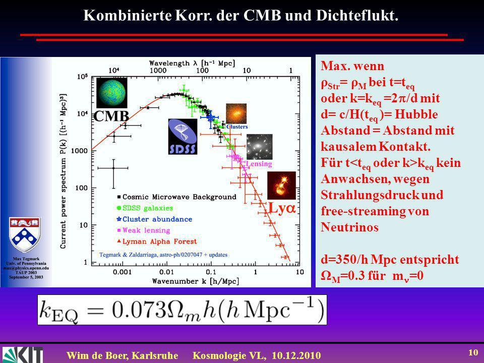 Wim de Boer, KarlsruheKosmologie VL, 10.12.2010 10 Kombinierte Korr.