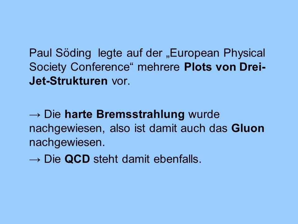 Paul Söding legte auf der European Physical Society Conference mehrere Plots von Drei- Jet-Strukturen vor.