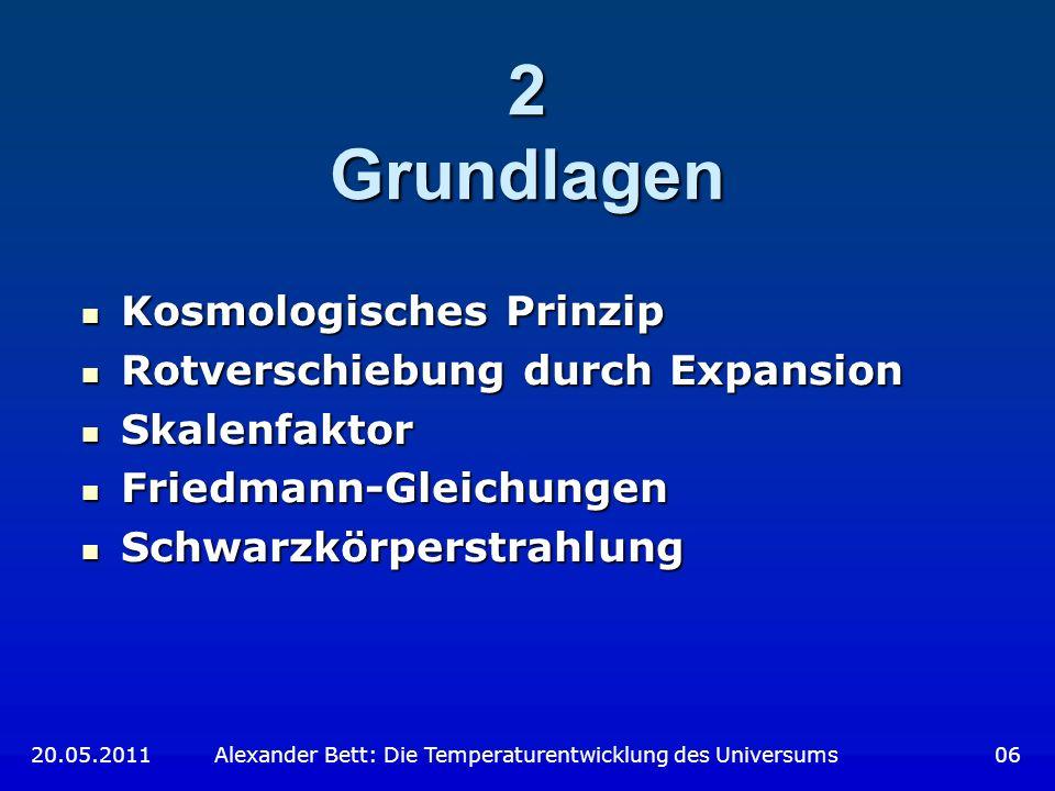 Materie und Skalenfaktor (2) 20.05.2011 Alexander Bett: Die Temperaturentwicklung des Universums 17