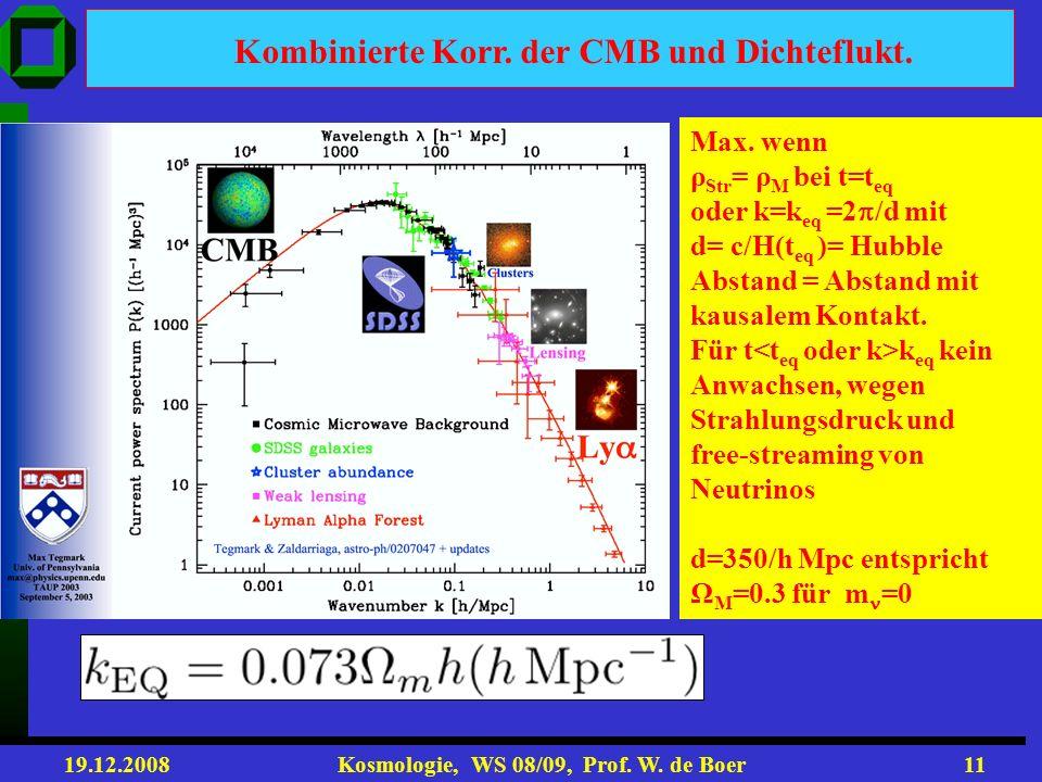19.12.2008 Kosmologie, WS 08/09, Prof. W. de Boer10 Alter des Universums mit 0